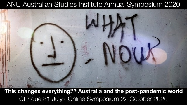 CFP: Australian Studies Institute Virtual Symposium: 'This changes everything!'? Australia and the post-pandemic world